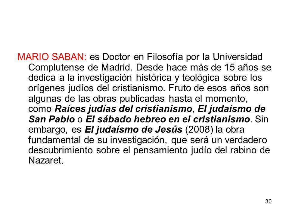 MARIO SABAN: es Doctor en Filosofía por la Universidad Complutense de Madrid.