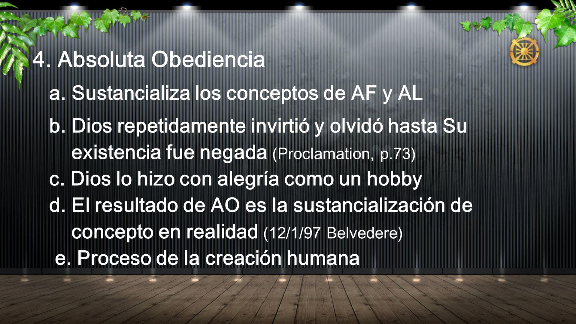 4. Absoluta Obediencia a. Sustancializa los conceptos de AF y AL