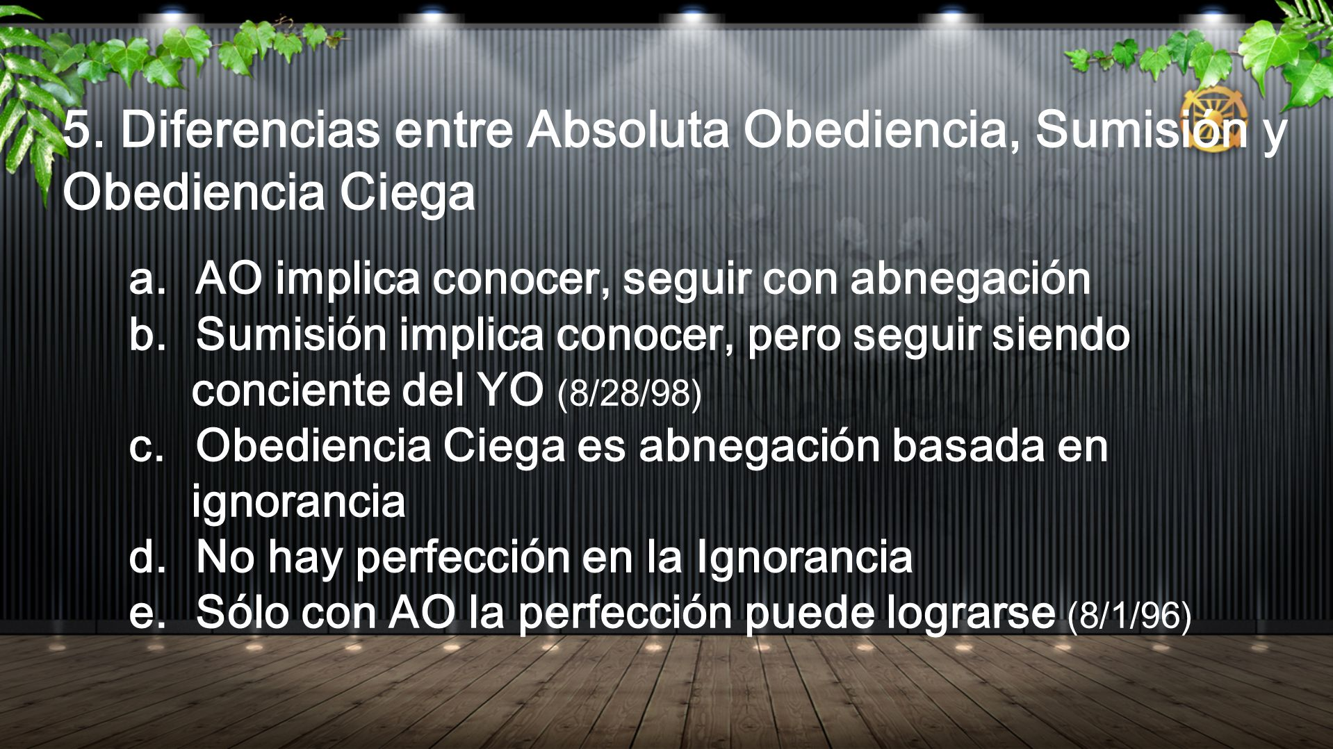 5. Diferencias entre Absoluta Obediencia, Sumisión y Obediencia Ciega