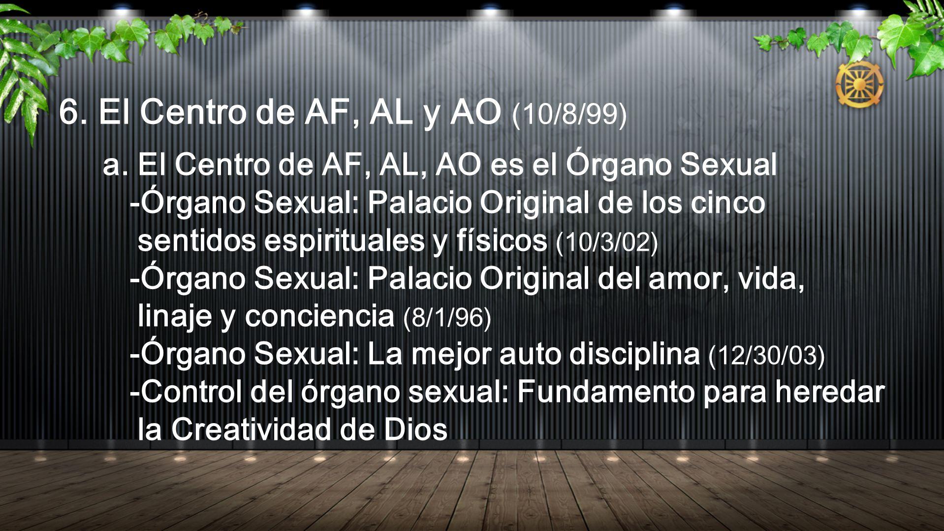 6. El Centro de AF, AL y AO (10/8/99)