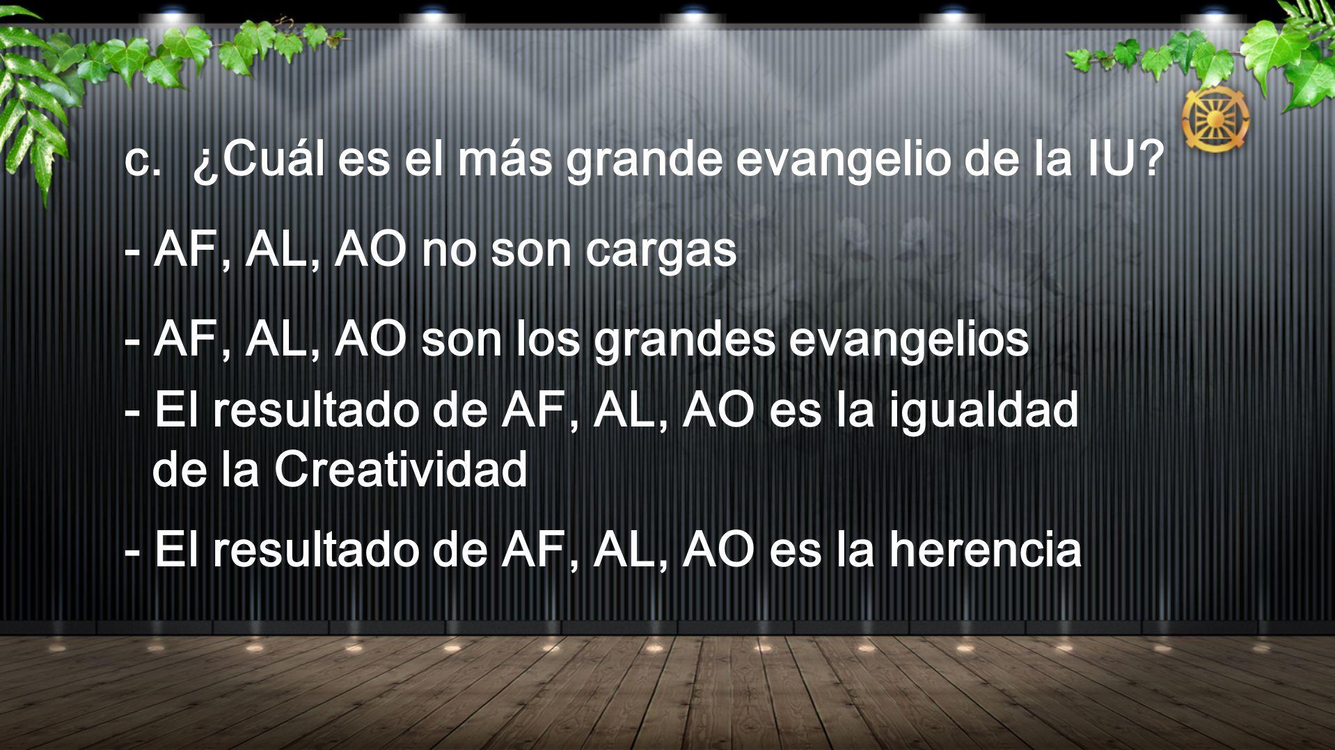c. ¿Cuál es el más grande evangelio de la IU