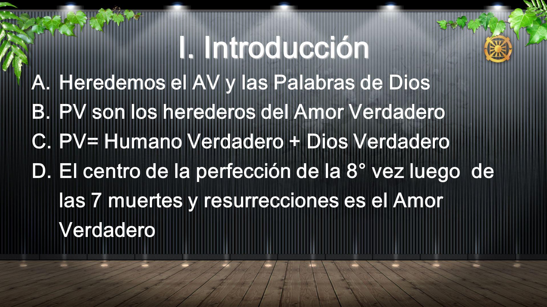 I. Introducción Heredemos el AV y las Palabras de Dios