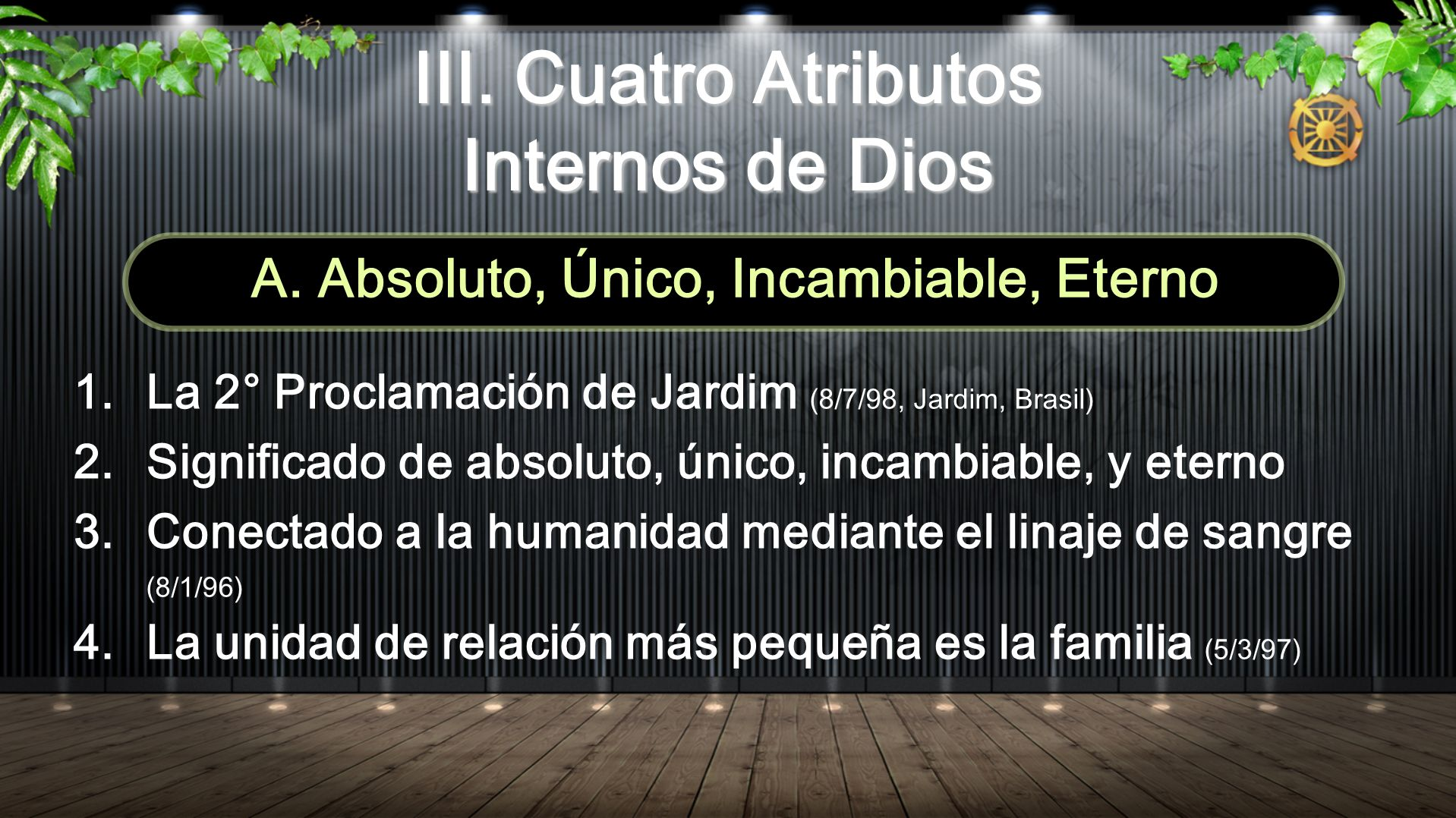 A. Absoluto, Único, Incambiable, Eterno
