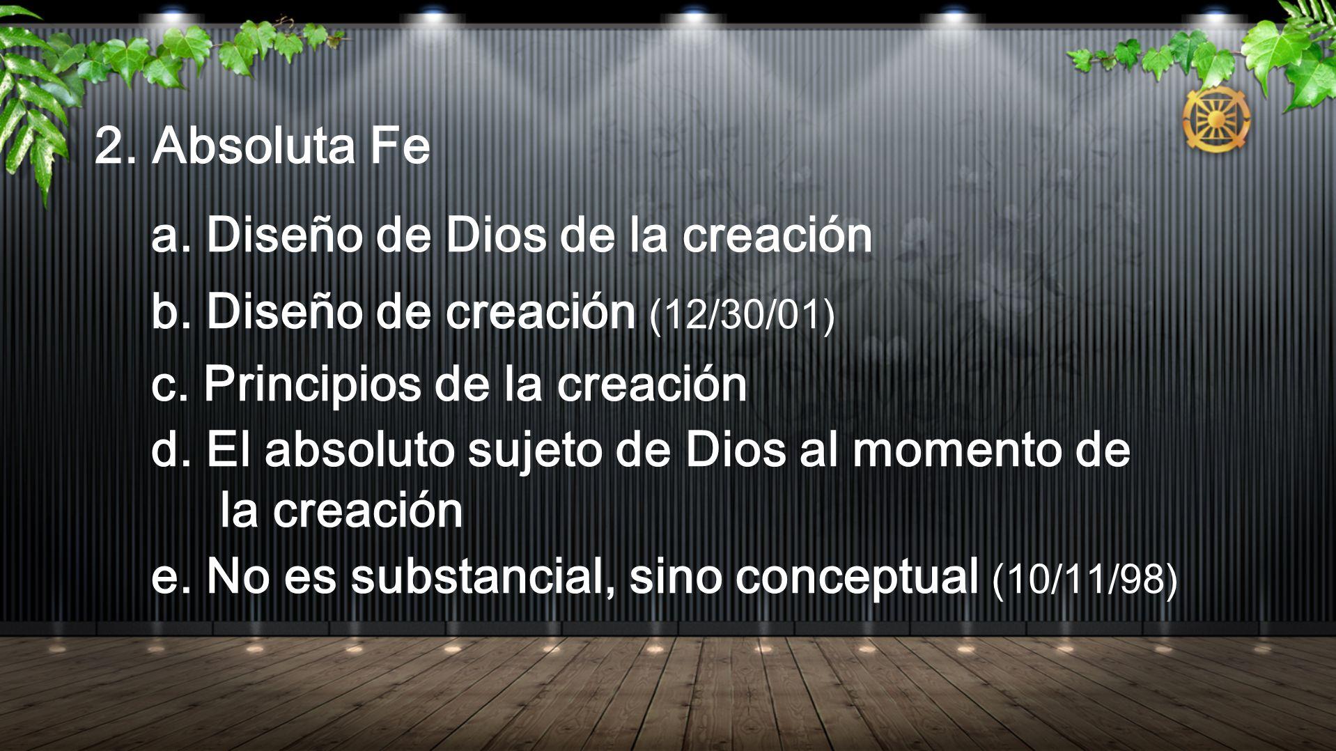 2. Absoluta Fe a. Diseño de Dios de la creación