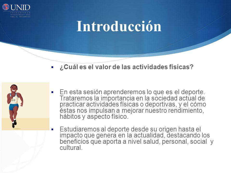 Introducción ¿Cuál es el valor de las actividades físicas