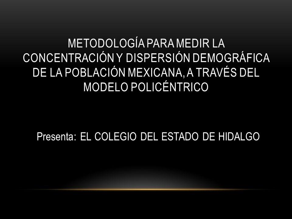 Presenta: EL COLEGIO DEL ESTADO DE HIDALGO