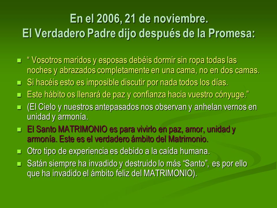 En el 2006, 21 de noviembre. El Verdadero Padre dijo después de la Promesa: