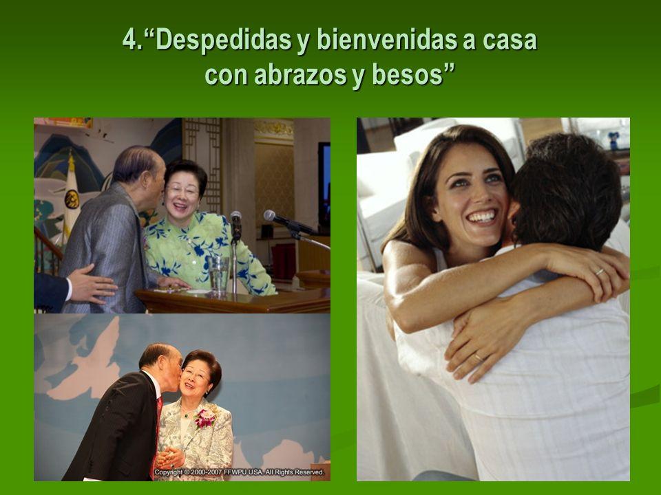 4. Despedidas y bienvenidas a casa con abrazos y besos