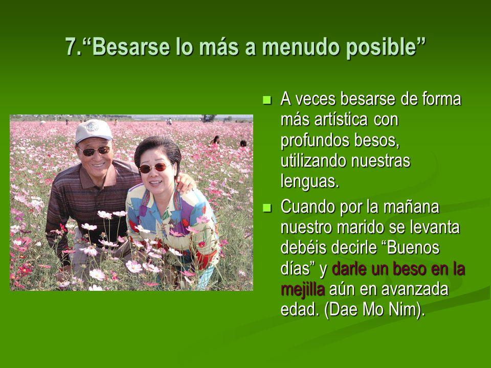 7. Besarse lo más a menudo posible