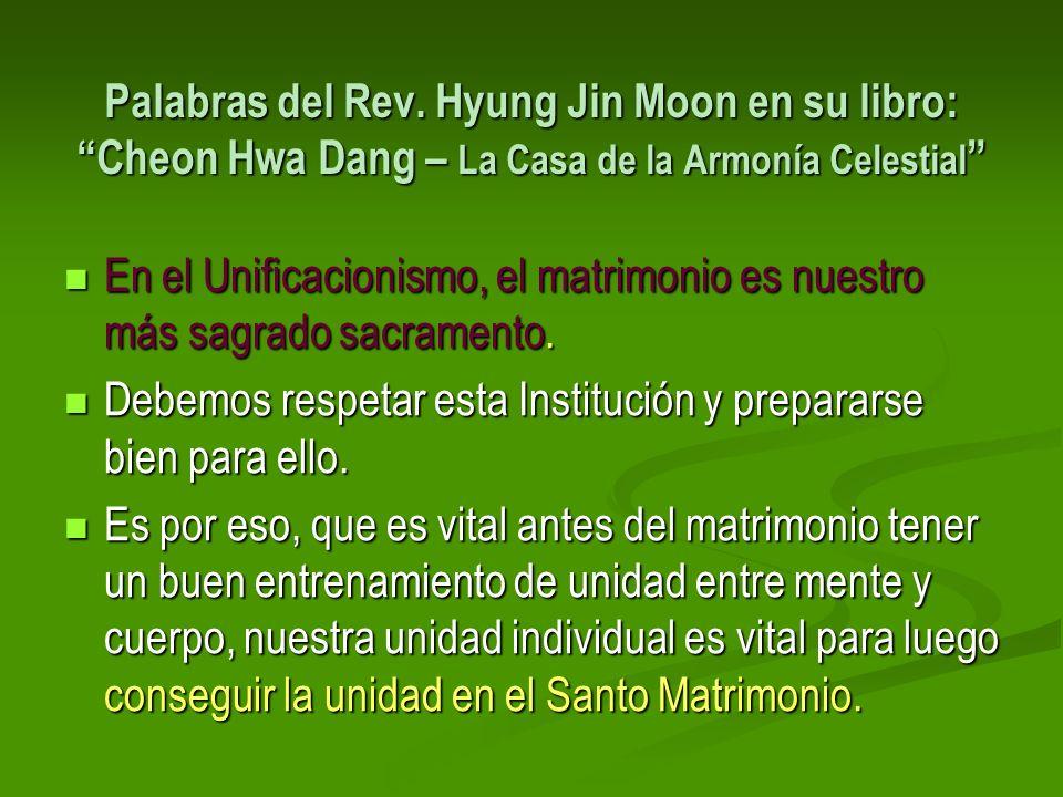 Palabras del Rev. Hyung Jin Moon en su libro: Cheon Hwa Dang – La Casa de la Armonía Celestial
