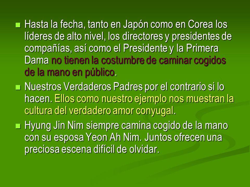 Hasta la fecha, tanto en Japón como en Corea los líderes de alto nivel, los directores y presidentes de compañías, así como el Presidente y la Primera Dama no tienen la costumbre de caminar cogidos de la mano en público.