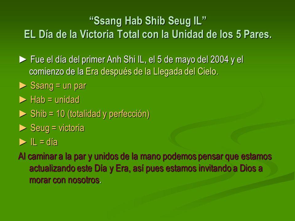 Ssang Hab Shib Seug IL EL Día de la Victoria Total con la Unidad de los 5 Pares.