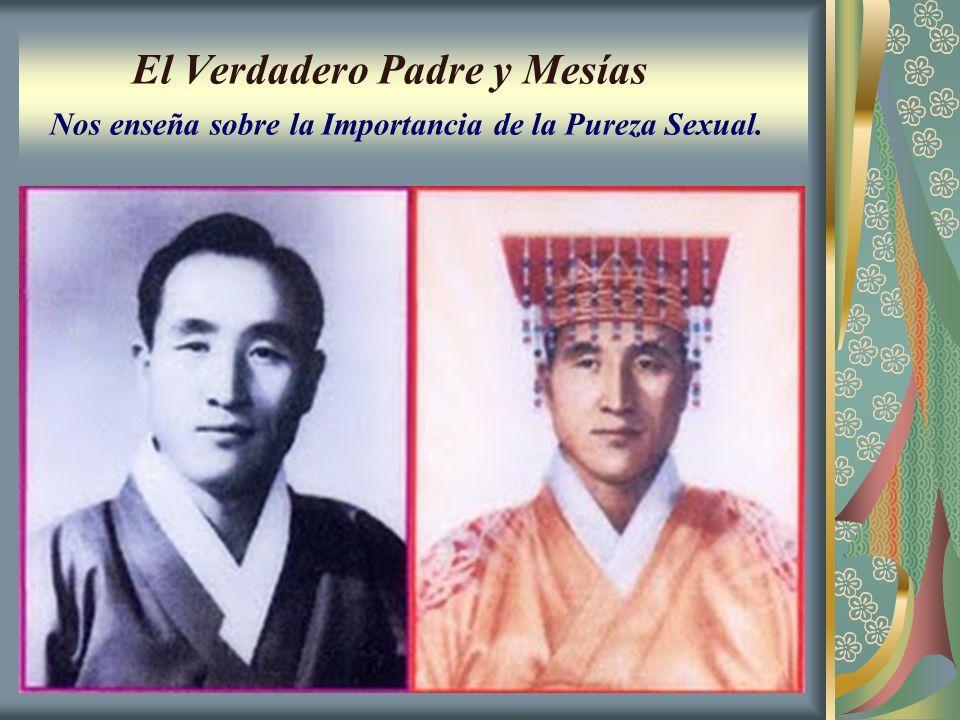El Verdadero Padre y Mesías Nos enseña sobre la Importancia de la Pureza Sexual.