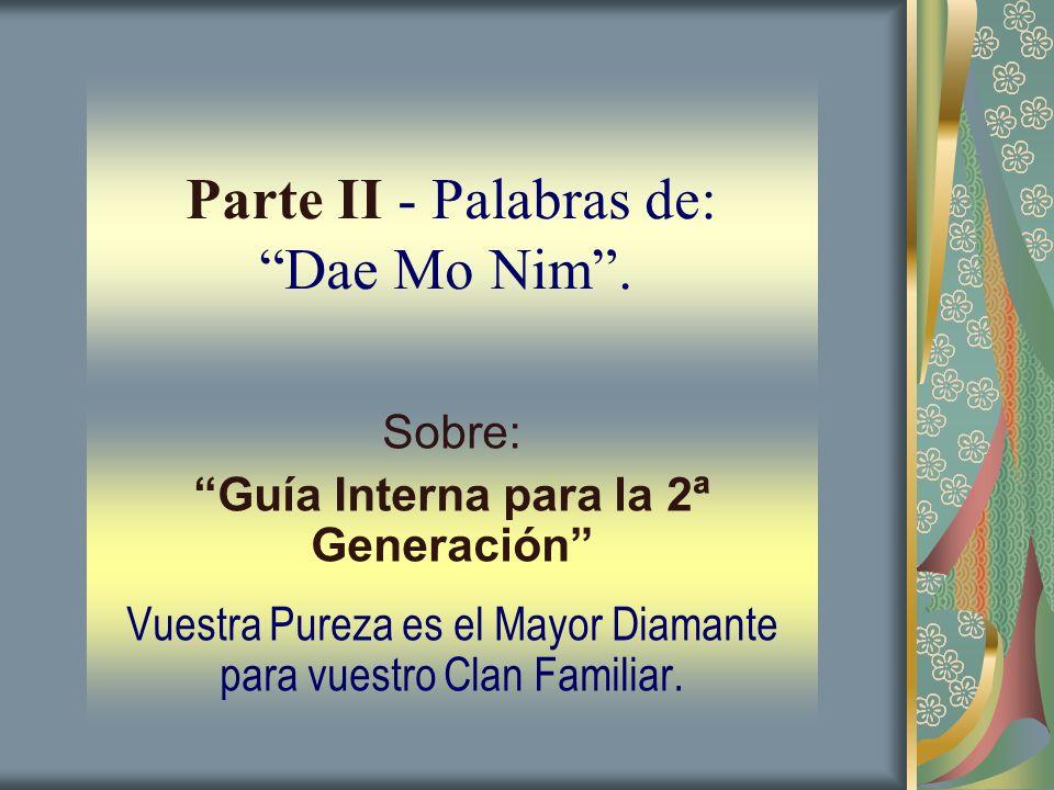 Parte II - Palabras de: Dae Mo Nim .