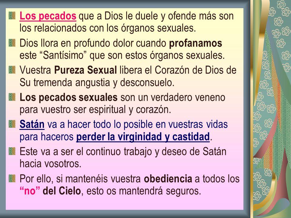 Los pecados que a Dios le duele y ofende más son los relacionados con los órganos sexuales.