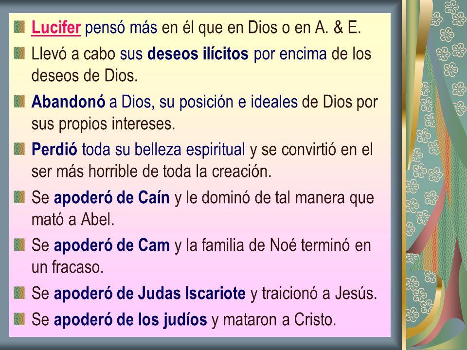 Lucifer pensó más en él que en Dios o en A. & E.