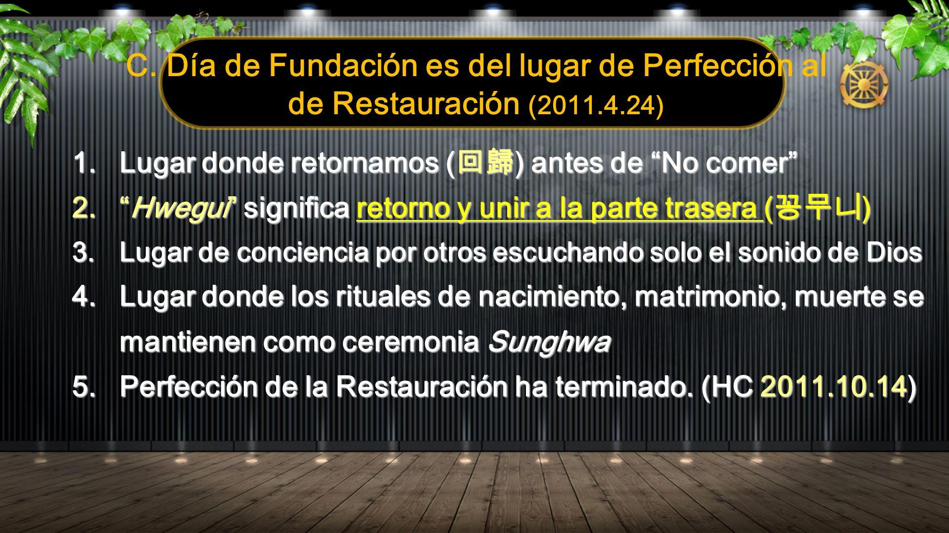 C. Día de Fundación es del lugar de Perfección al de Restauración (2011.4.24)