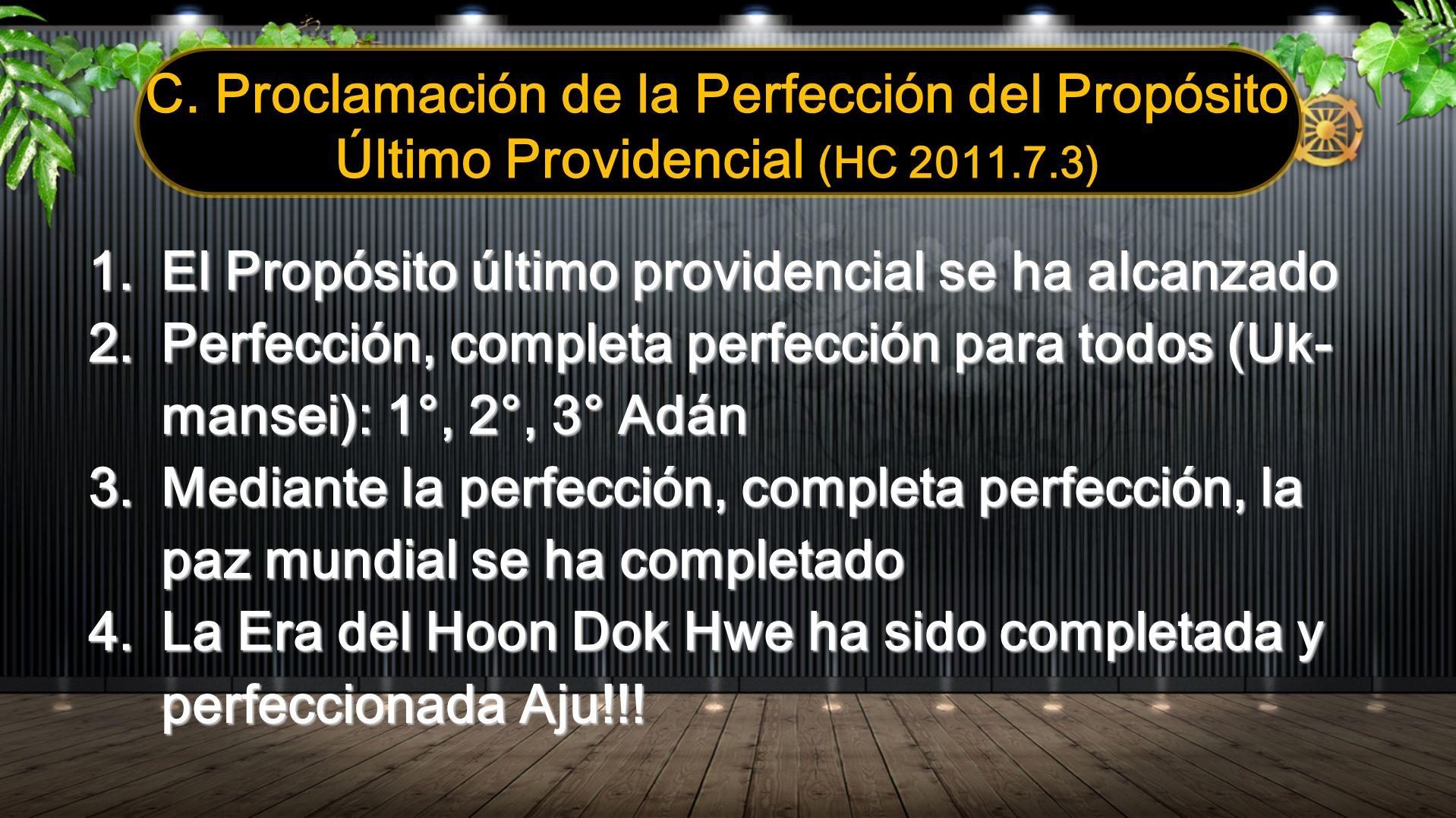 C. Proclamación de la Perfección del Propósito Último Providencial (HC 2011.7.3)