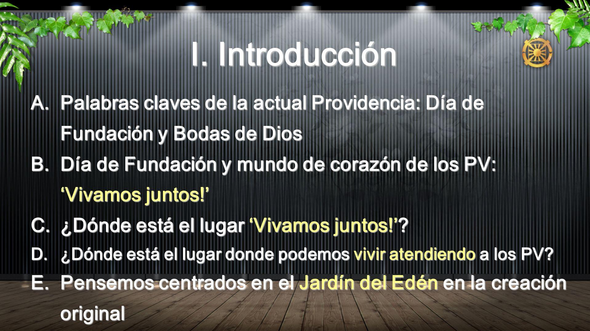 I. IntroducciónPalabras claves de la actual Providencia: Día de Fundación y Bodas de Dios.