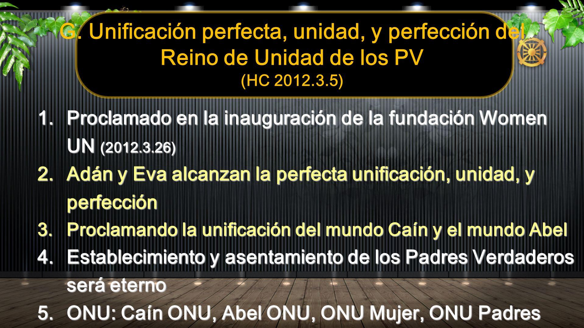 G. Unificación perfecta, unidad, y perfección del Reino de Unidad de los PV