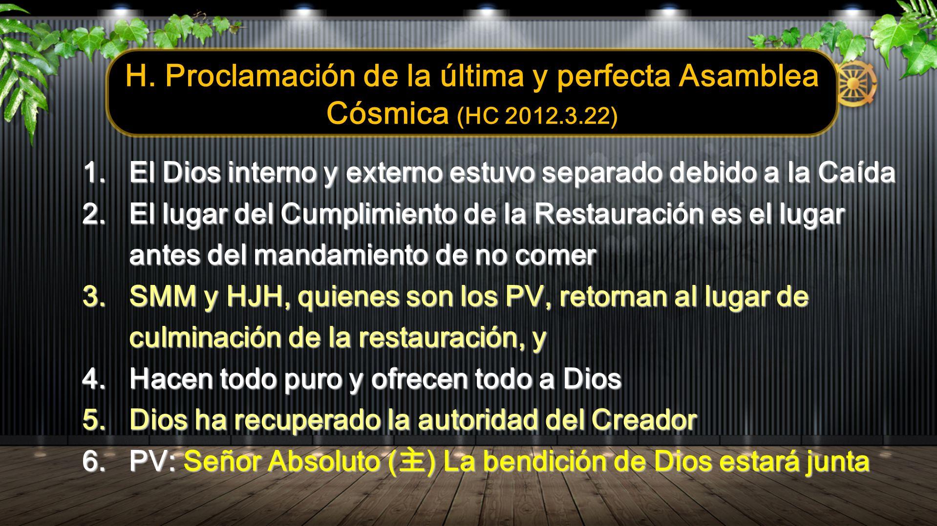 H. Proclamación de la última y perfecta Asamblea Cósmica (HC 2012. 3