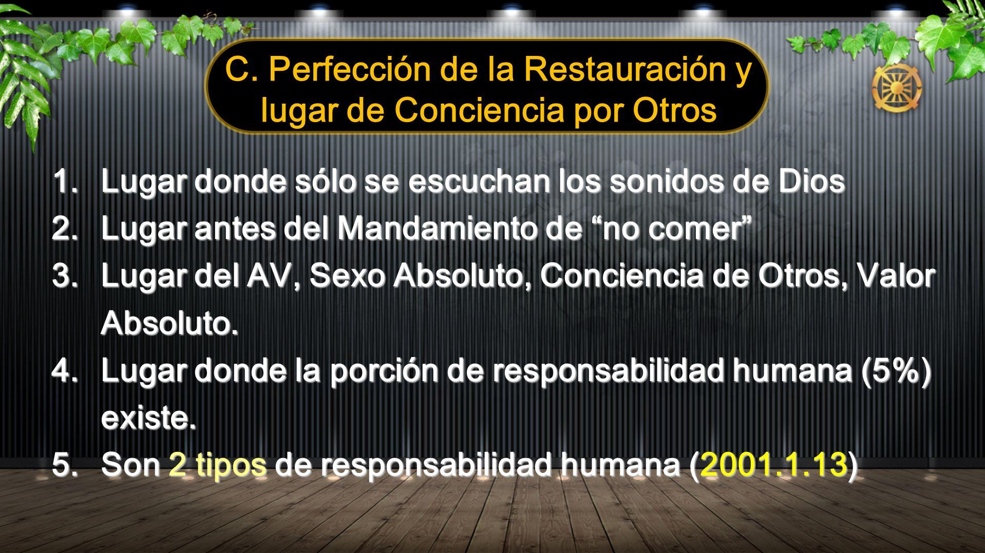 C. Perfección de la Restauración y lugar de Conciencia por Otros