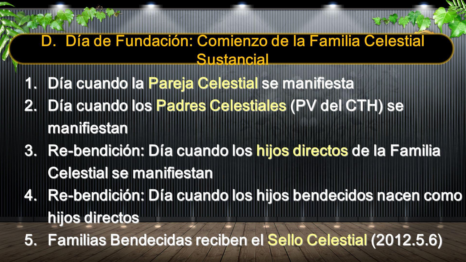D. Día de Fundación: Comienzo de la Familia Celestial Sustancial