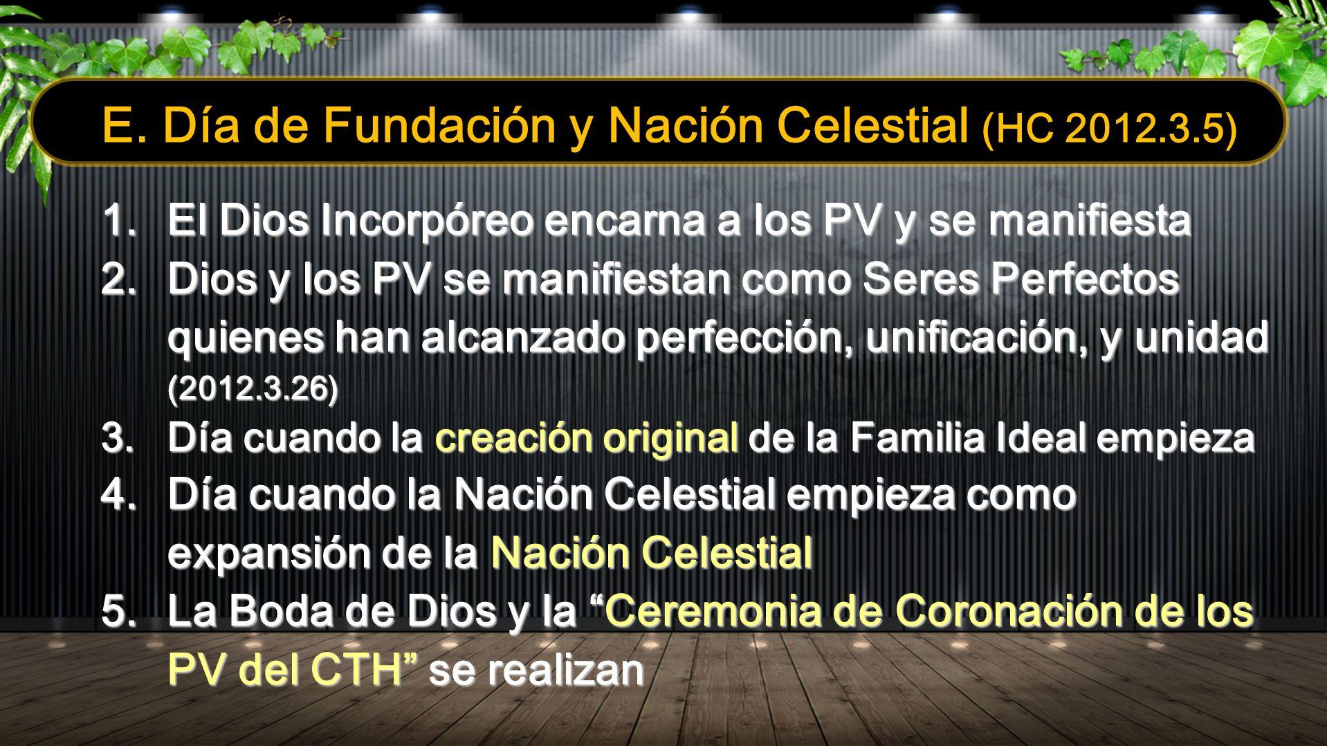 E. Día de Fundación y Nación Celestial (HC 2012.3.5)