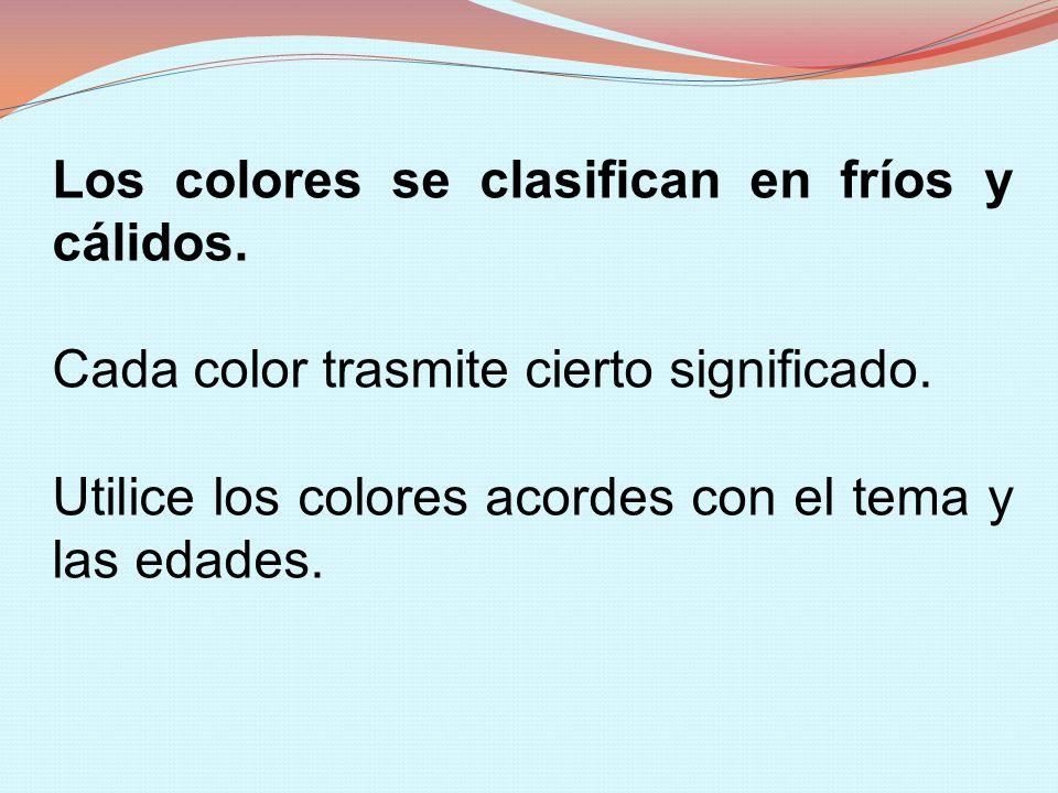 Los colores se clasifican en fríos y cálidos.