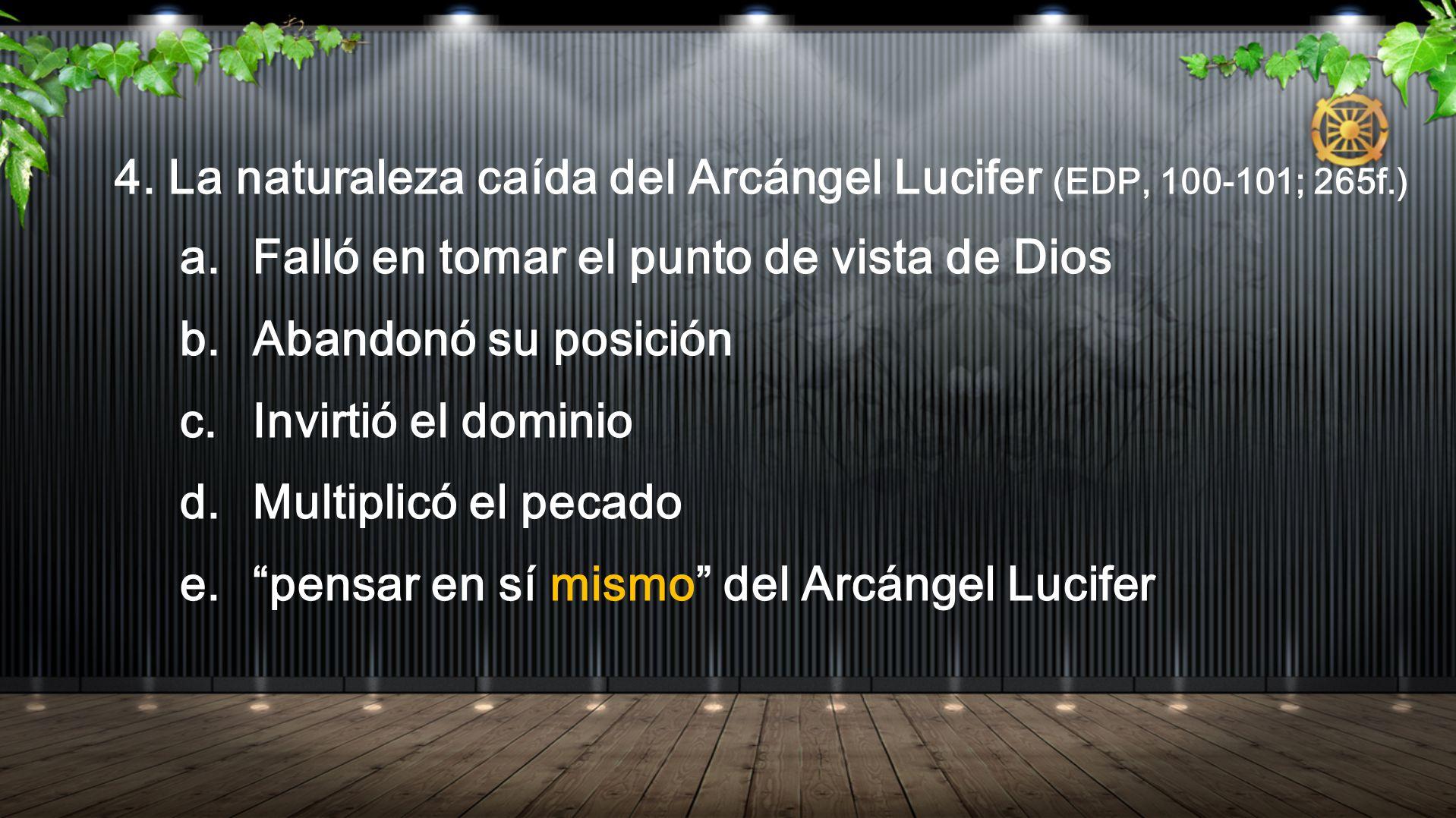 4. La naturaleza caída del Arcángel Lucifer (EDP, 100-101; 265f.)