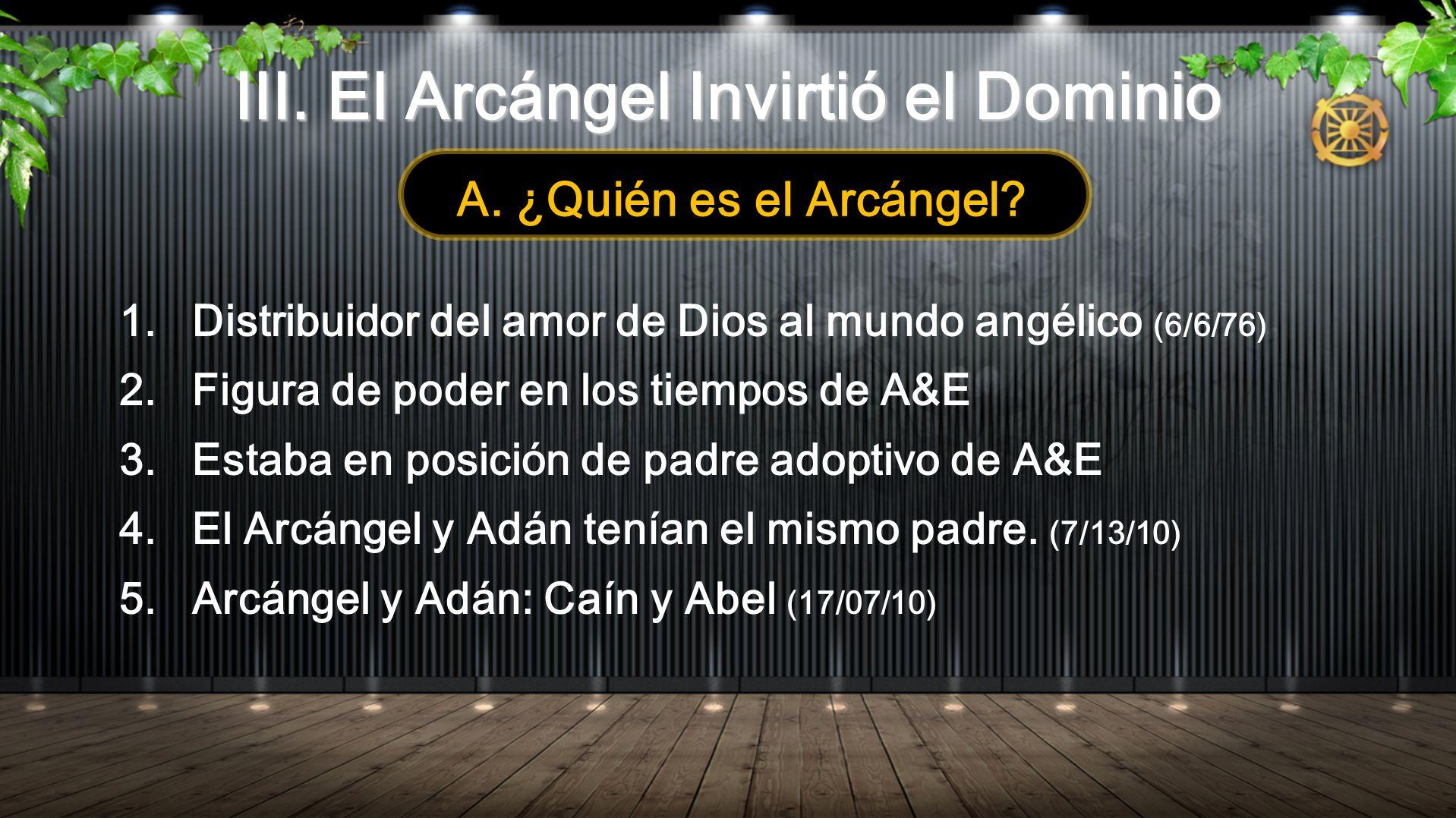 III. El Arcángel Invirtió el Dominio