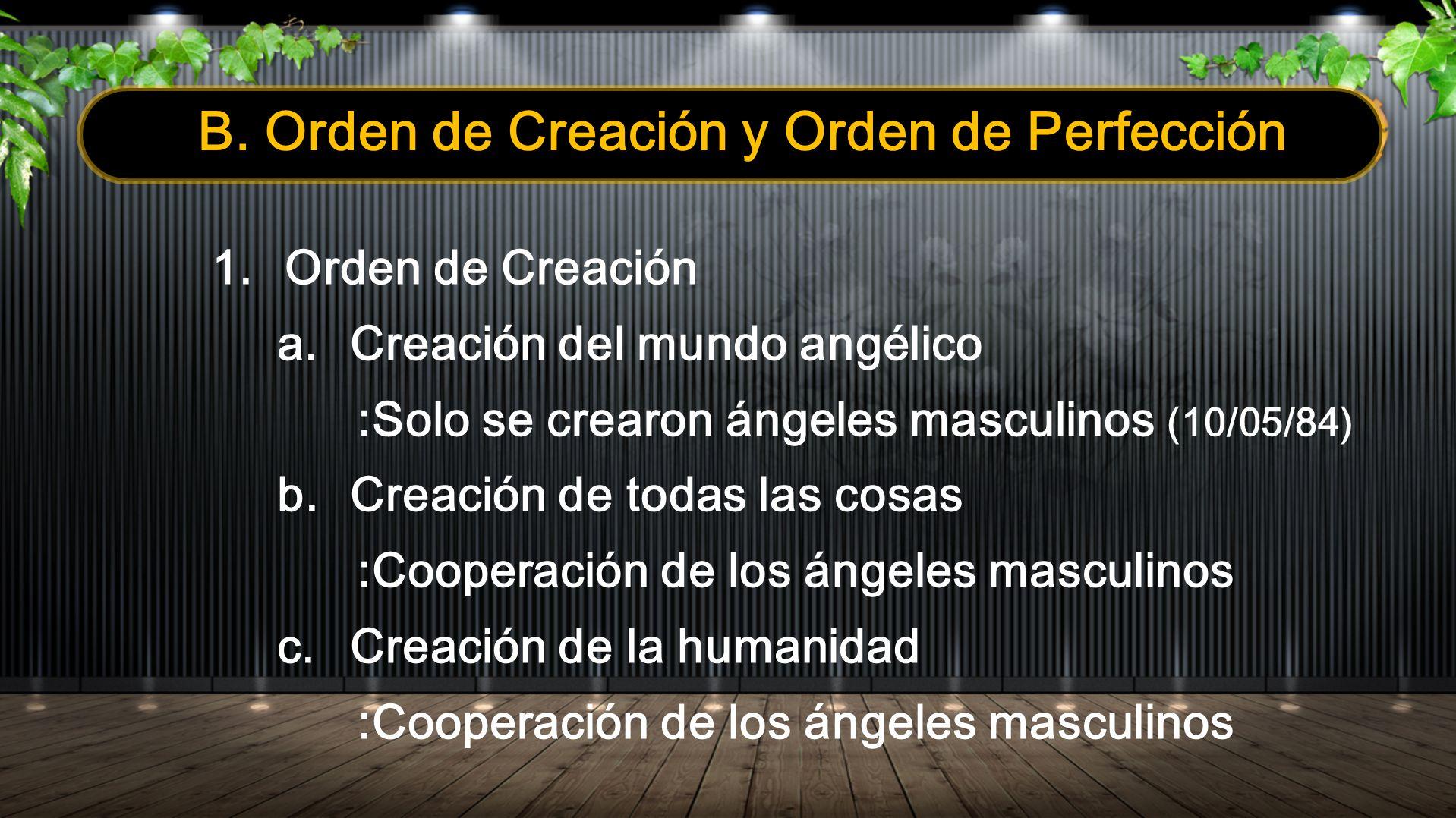 B. Orden de Creación y Orden de Perfección