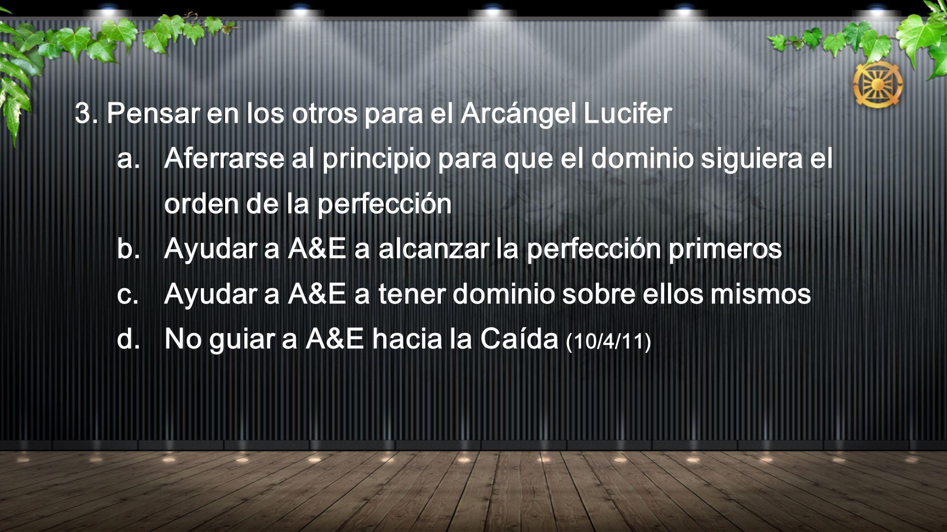 3. Pensar en los otros para el Arcángel Lucifer