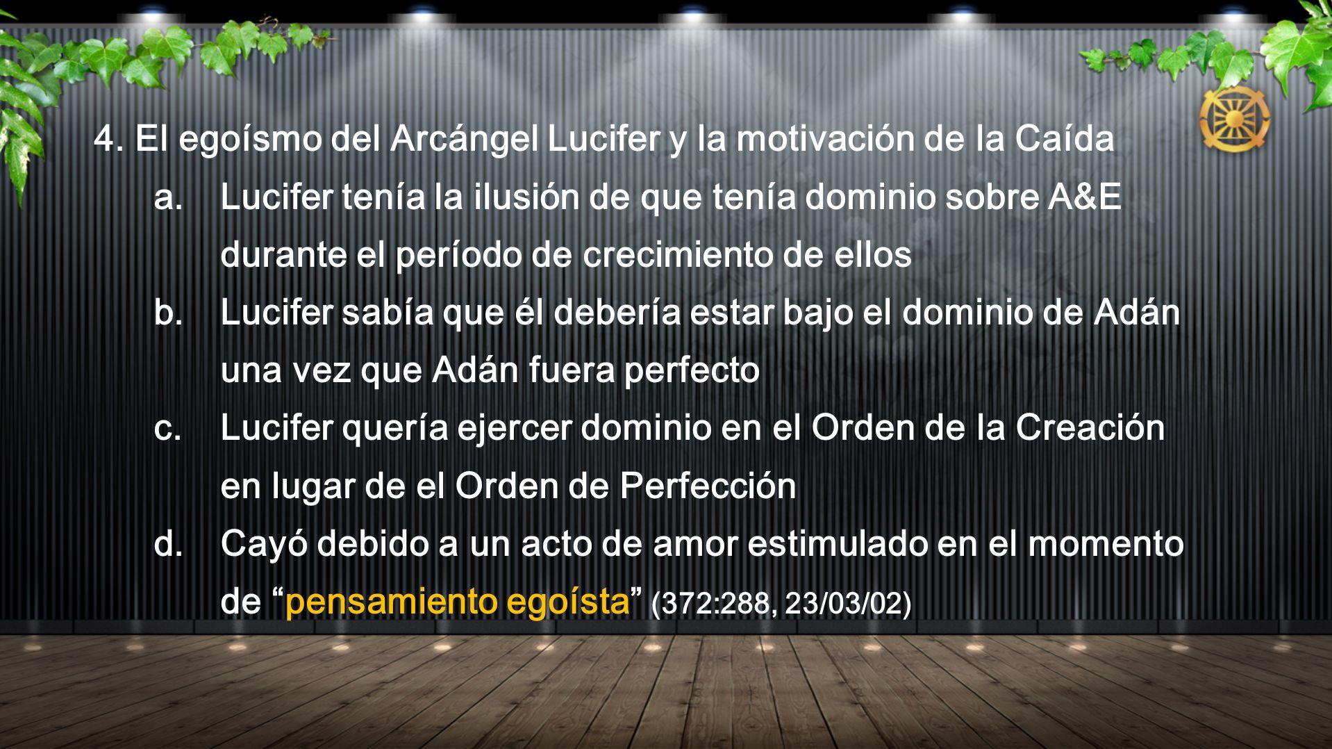 4. El egoísmo del Arcángel Lucifer y la motivación de la Caída