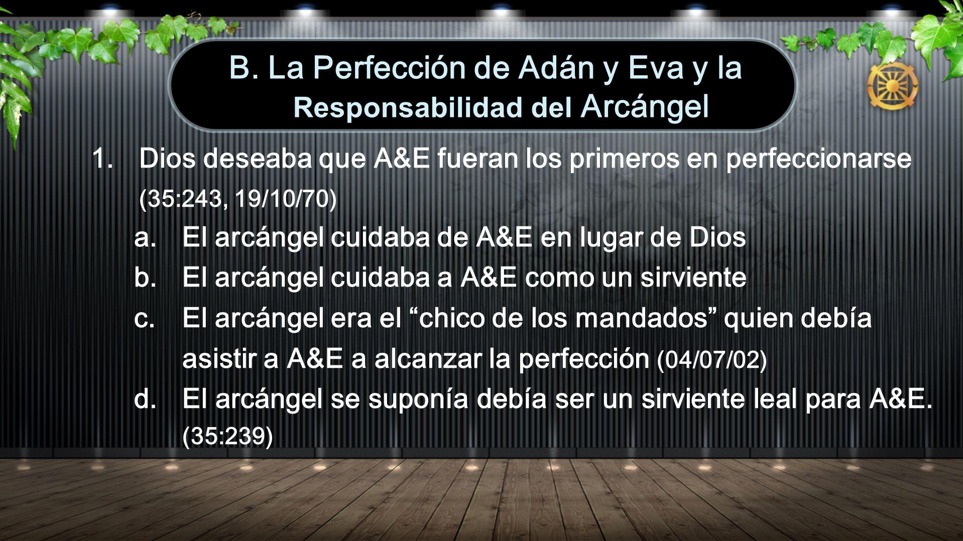 B. La Perfección de Adán y Eva y la Responsabilidad del Arcángel