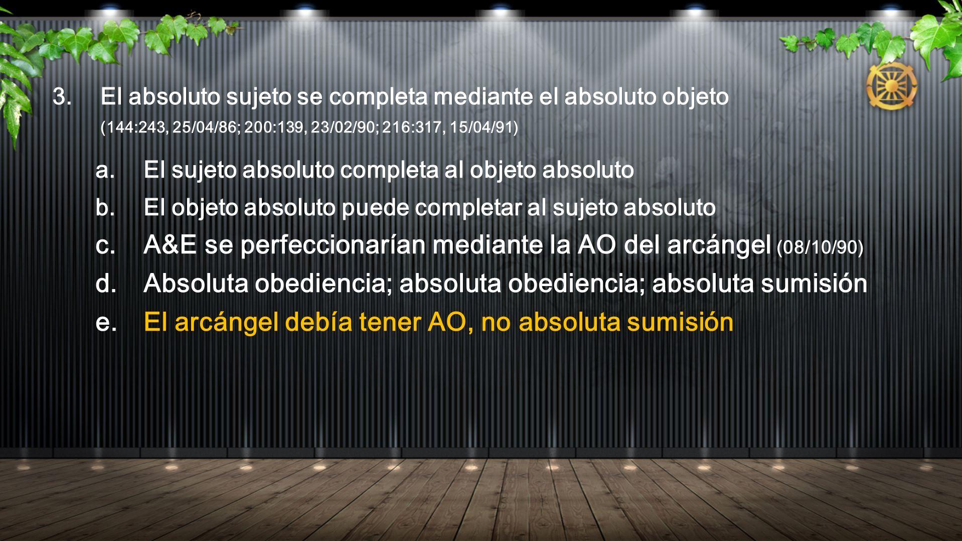 A&E se perfeccionarían mediante la AO del arcángel (08/10/90)