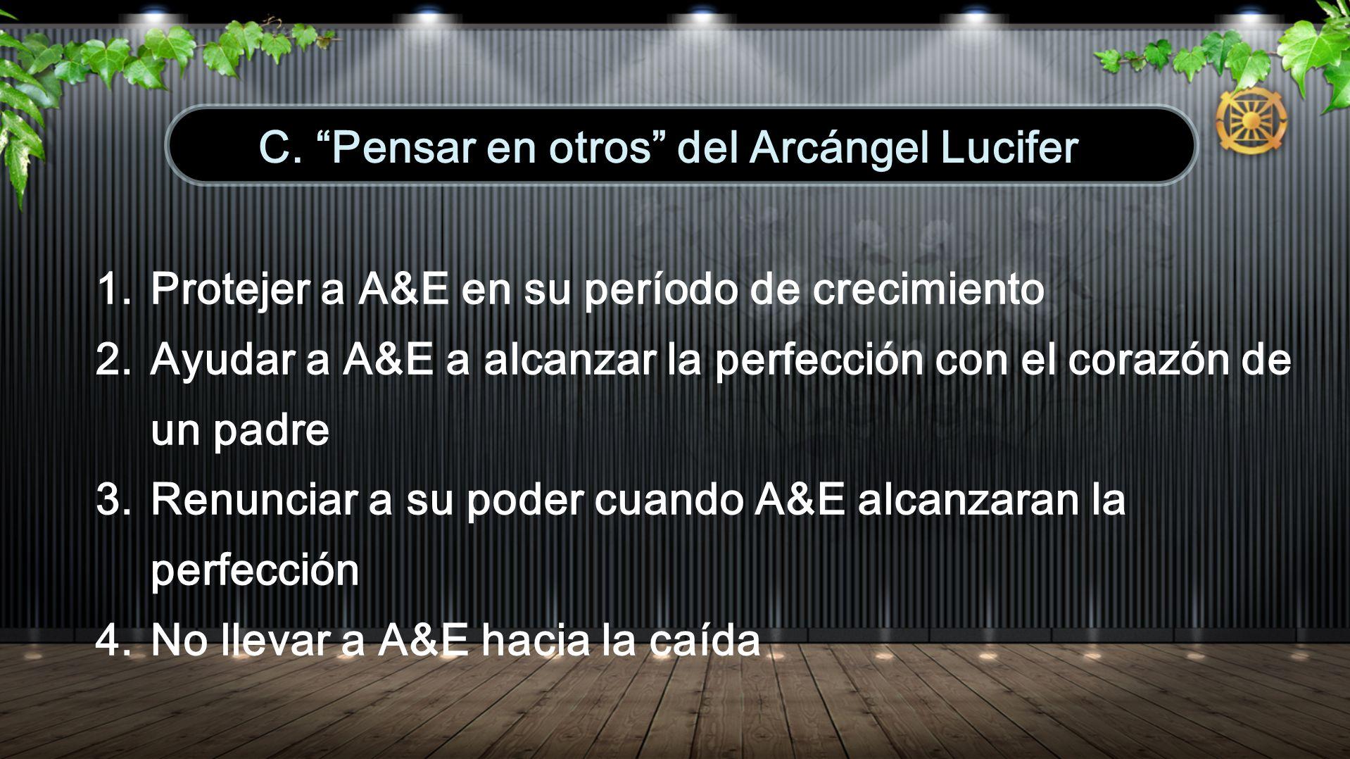 C. Pensar en otros del Arcángel Lucifer