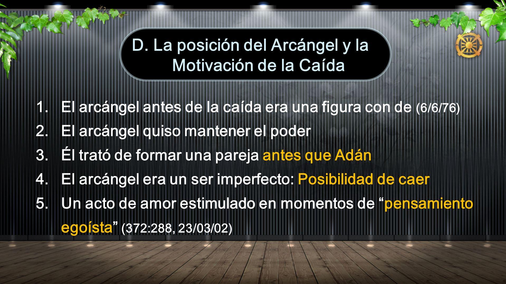 D. La posición del Arcángel y la Motivación de la Caída
