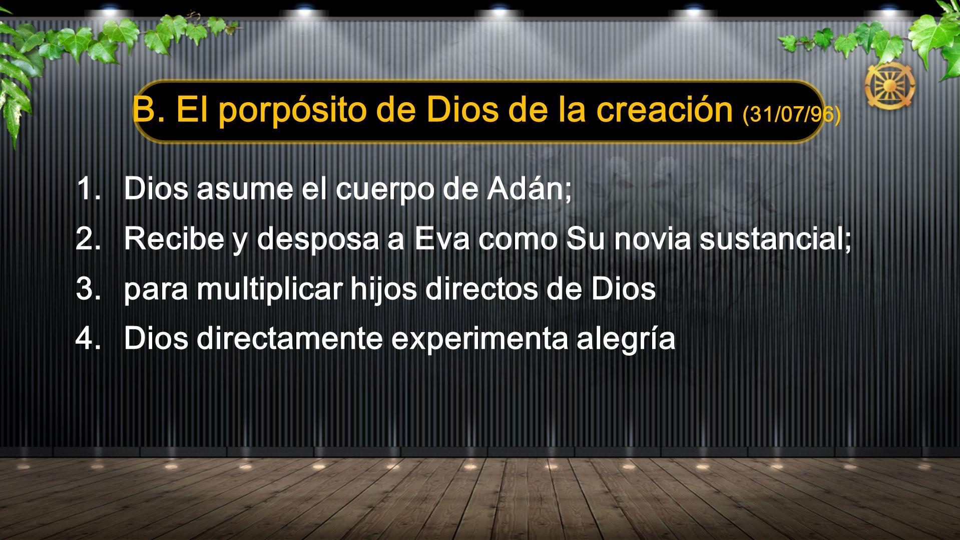 B. El porpósito de Dios de la creación (31/07/96)