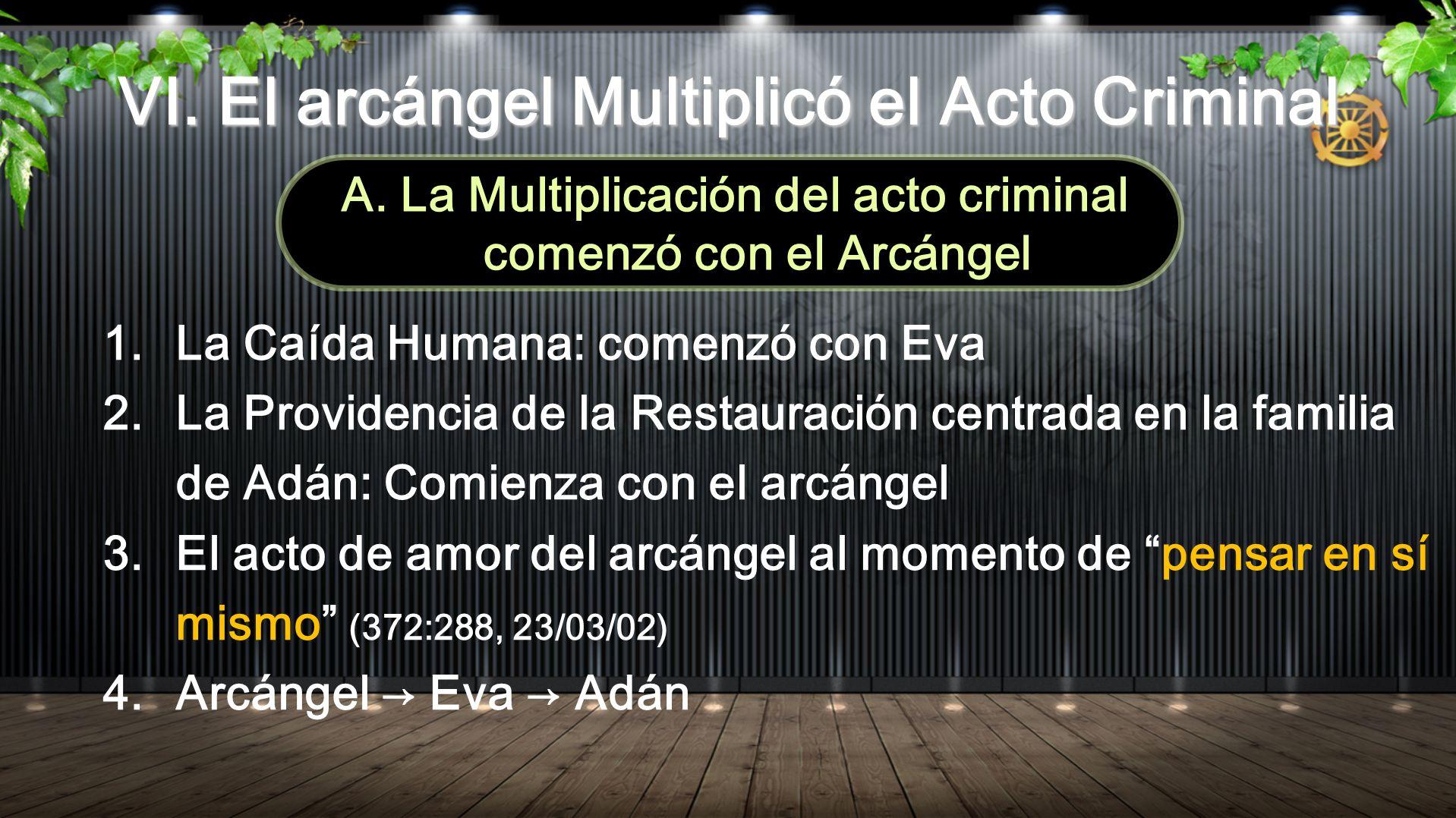 VI. El arcángel Multiplicó el Acto Criminal