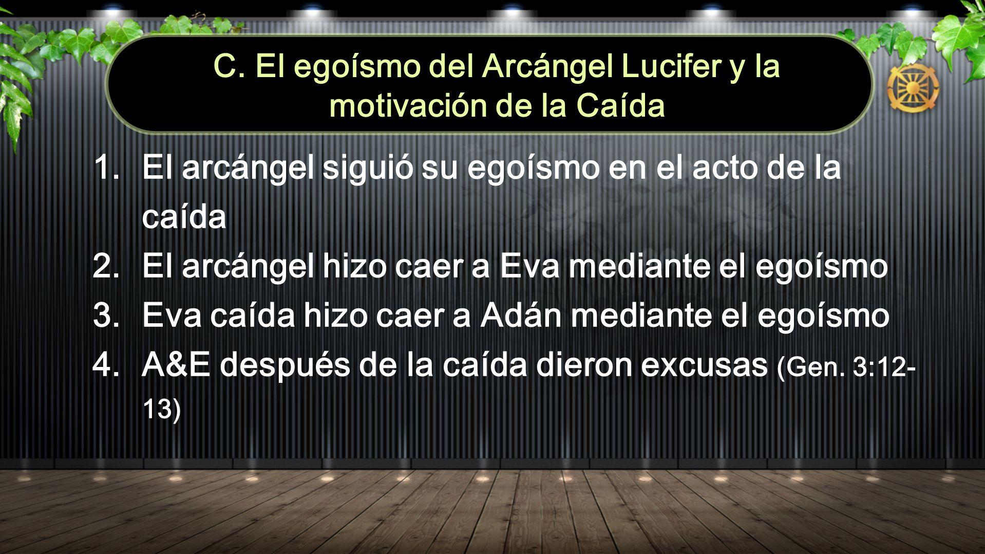 C. El egoísmo del Arcángel Lucifer y la