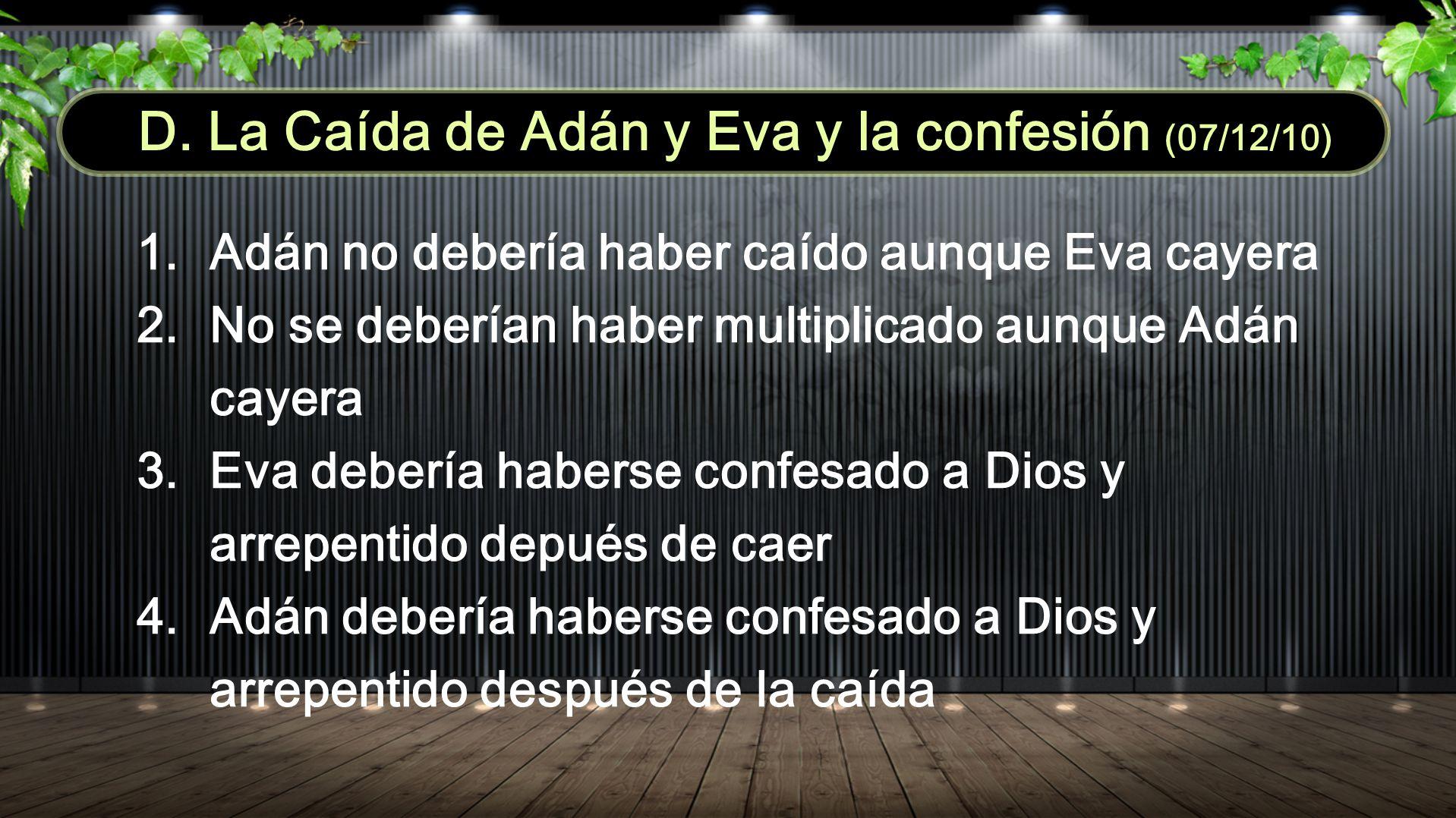 D. La Caída de Adán y Eva y la confesión (07/12/10)