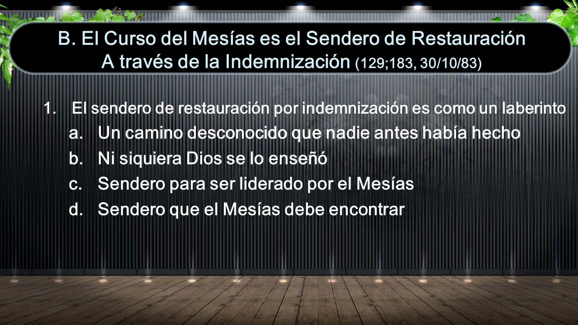 B. El Curso del Mesías es el Sendero de Restauración