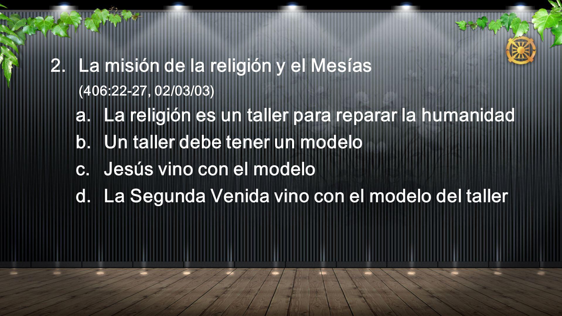 La misión de la religión y el Mesías (406:22-27, 02/03/03)