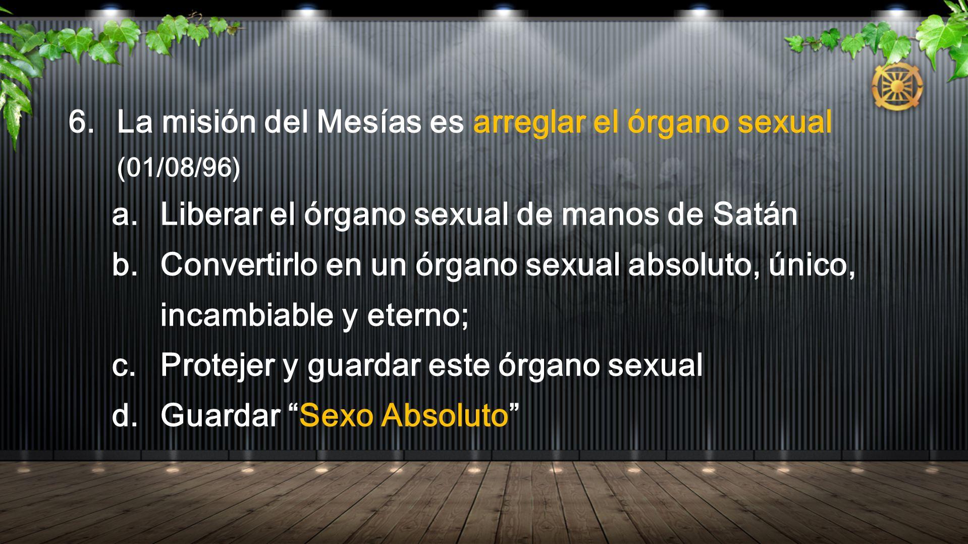 La misión del Mesías es arreglar el órgano sexual (01/08/96)