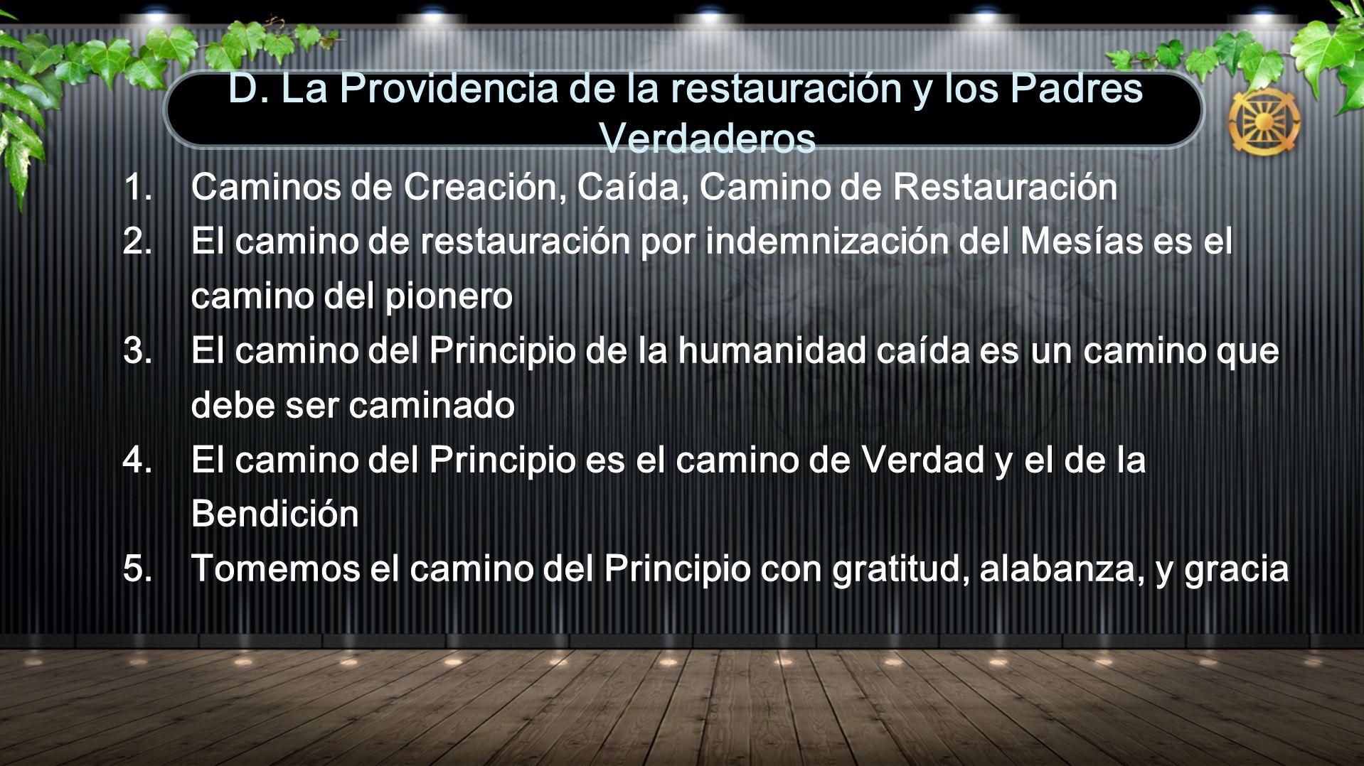 D. La Providencia de la restauración y los Padres Verdaderos