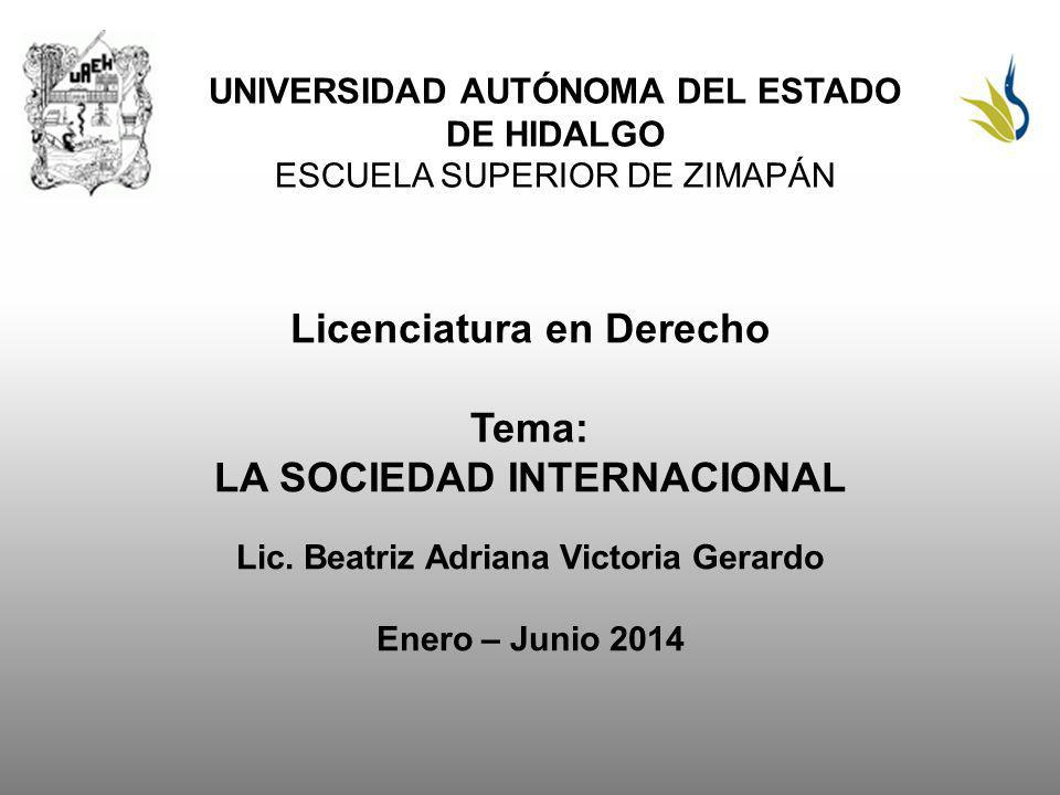 Licenciatura en Derecho Tema: LA SOCIEDAD INTERNACIONAL