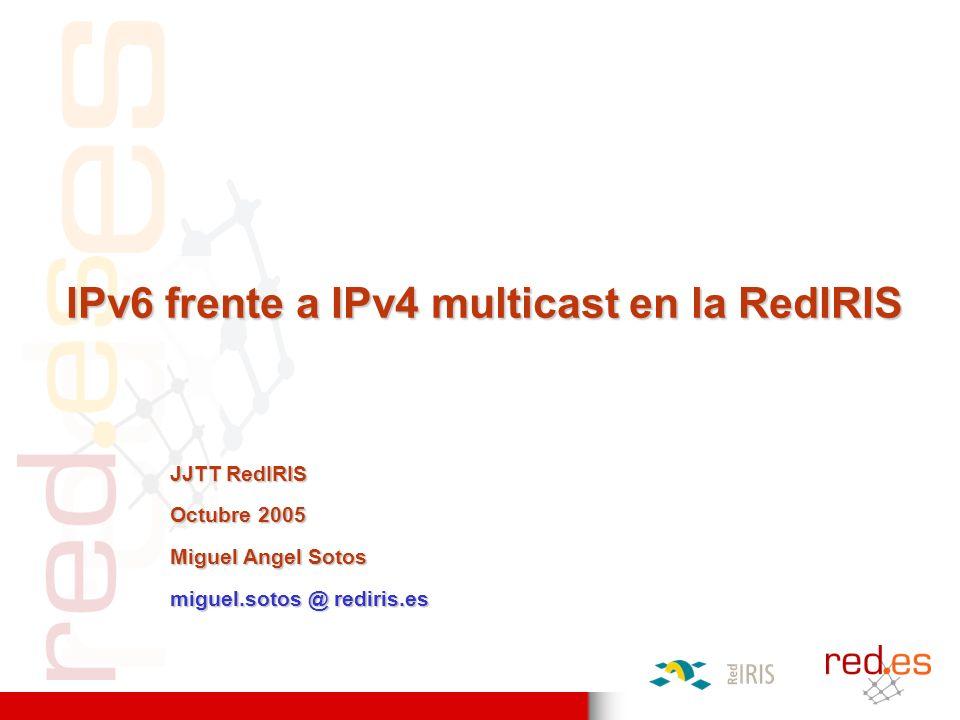 IPv6 frente a IPv4 multicast en la RedIRIS