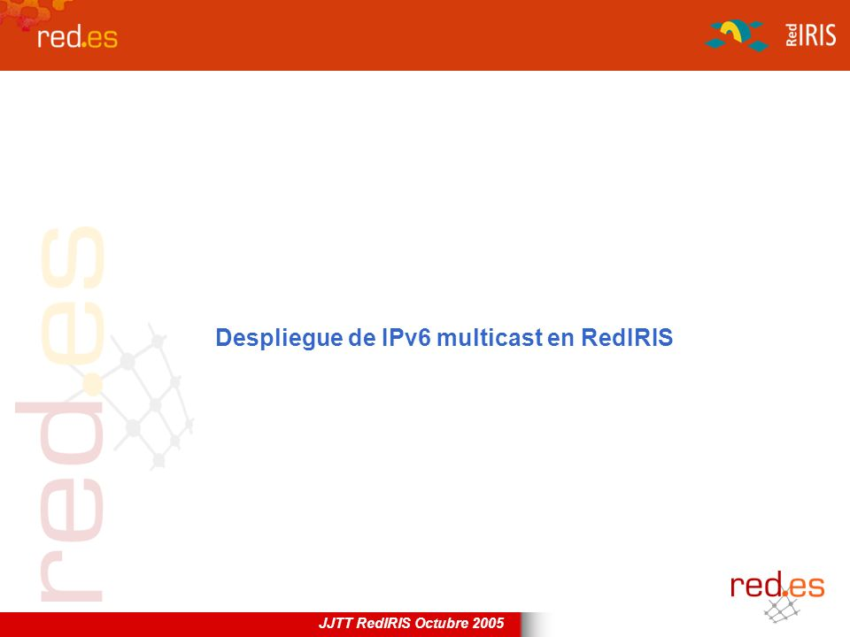 Despliegue de IPv6 multicast en RedIRIS