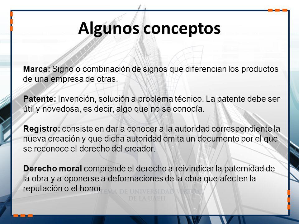 Algunos conceptos Marca: Signo o combinación de signos que diferencian los productos de una empresa de otras.